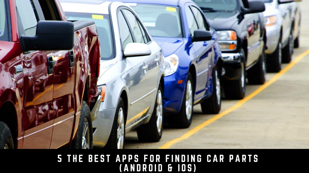 5 The Best Apps For Finding Car Parts (Android & iOS)