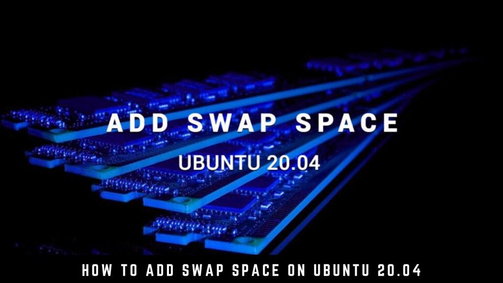 How to Add SWAP Space on Ubuntu 20.04