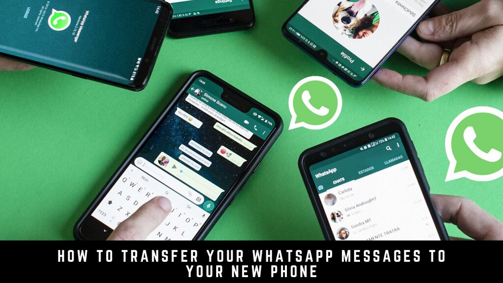 How to Transfer Your WhatsApp Messages to Your New Phone