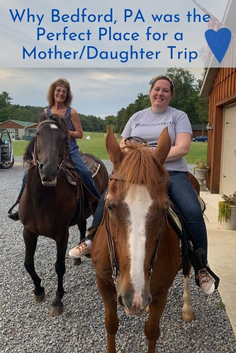 Why Bedford, PA was the Perfect Place for a Mother/Daughter Trip