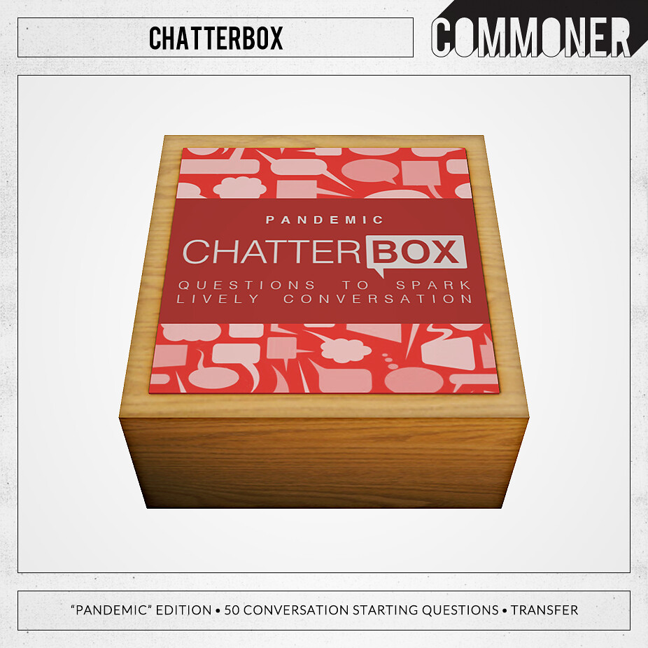 "[Commoner] Chatterbox / ""Pandemic"""