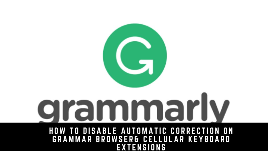 How to Disable Automatic Correction on Grammar Browser and Cellular Keyboard Extensions
