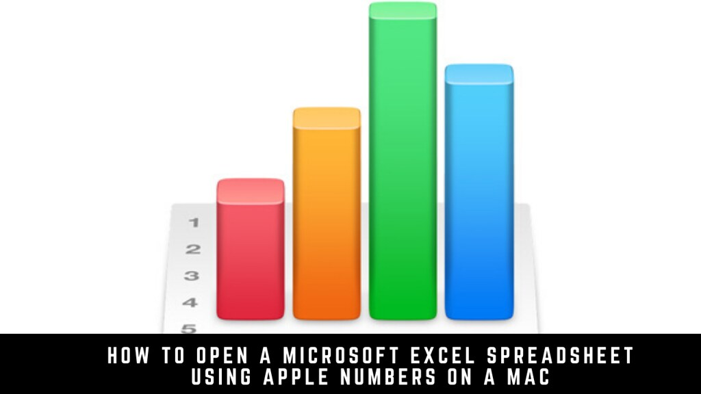 How to open a Microsoft Excel spreadsheet using Apple Numbers on a Mac
