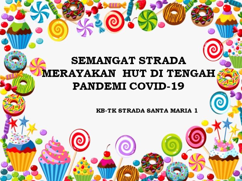 SEMANGAT STRADA MERAYAKAN  HUT DI TENGAH PANDEMI COVID-19