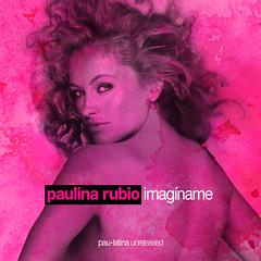 Paulina Rubio || Imagíname
