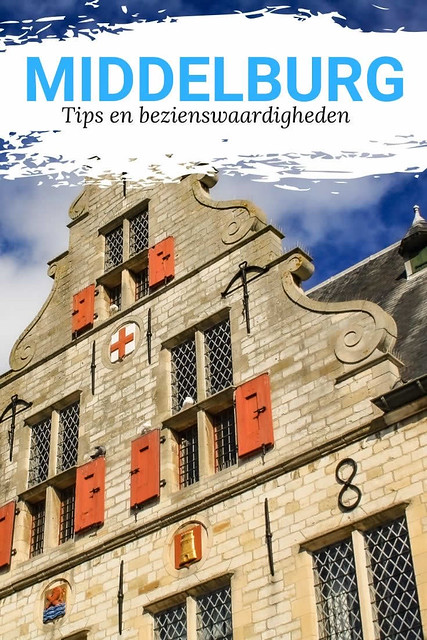 Weekendje Middelburg | Dagje Middelburg | Bezienswaardigheden Middelburg | Mooistestedentrips.nl