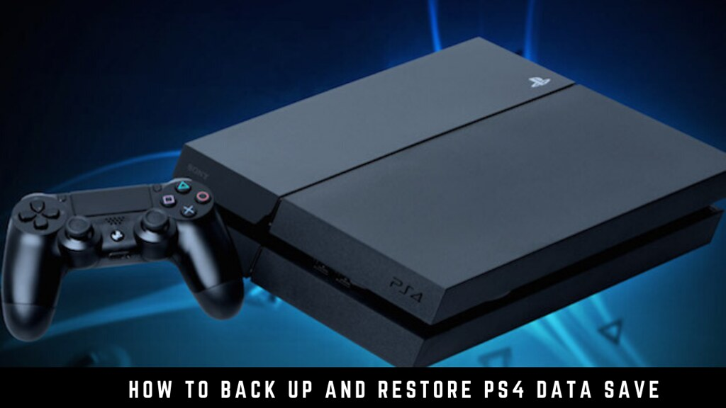 How to Back Up and Restore PS4 Data Save