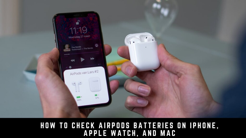 How to Check AirPods Batteries on iPhone, Apple Watch, and Mac