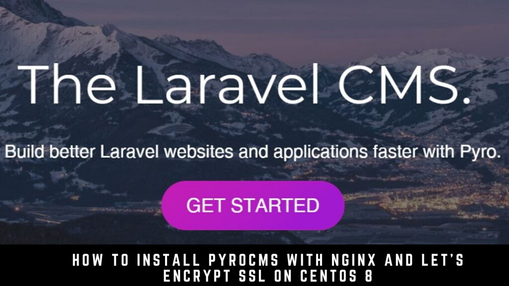 How to Install PyroCMS with Nginx and Let's Encrypt SSL on CentOS 8