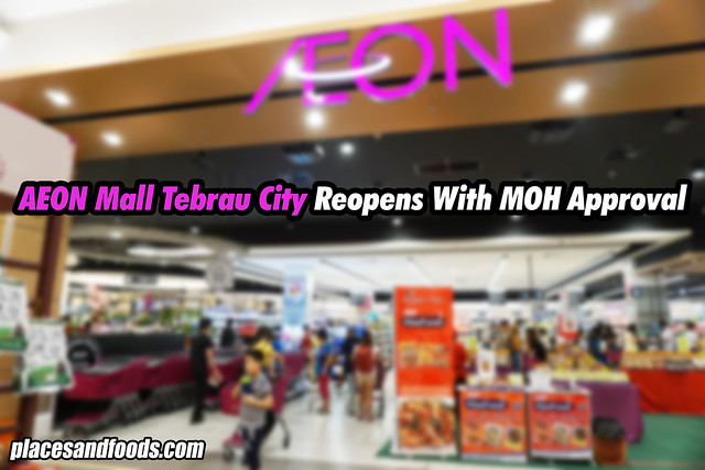 aeon tebrau city reopens