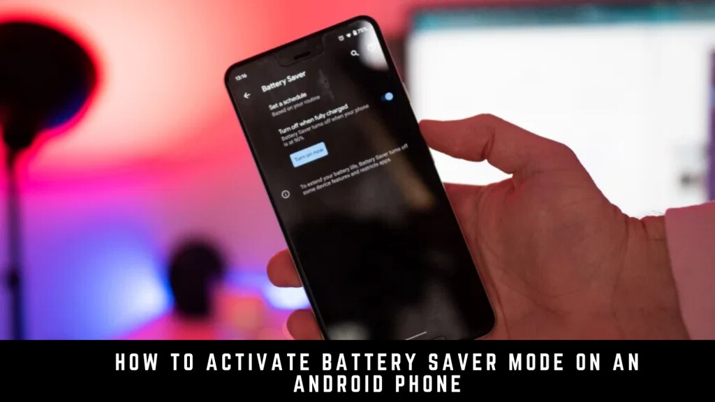 How to Activate Battery Saver Mode on an Android Phone