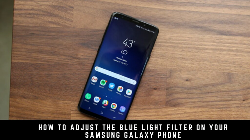 How to adjust the blue light filter on your Samsung Galaxy phone