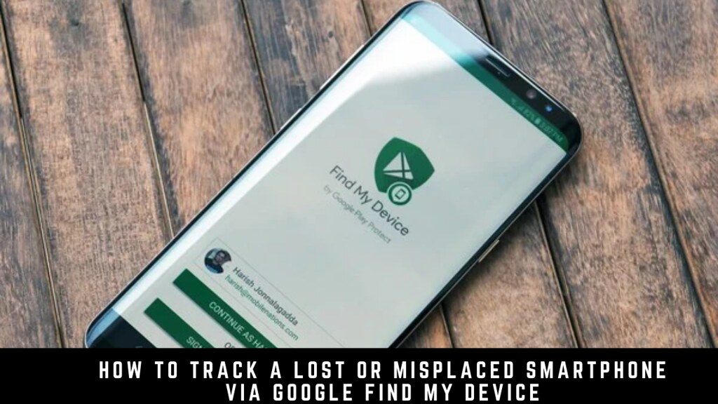 How to track a lost or misplaced smartphone via Google Find My Device