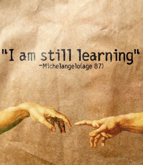Ancora imparo. I am still learning.