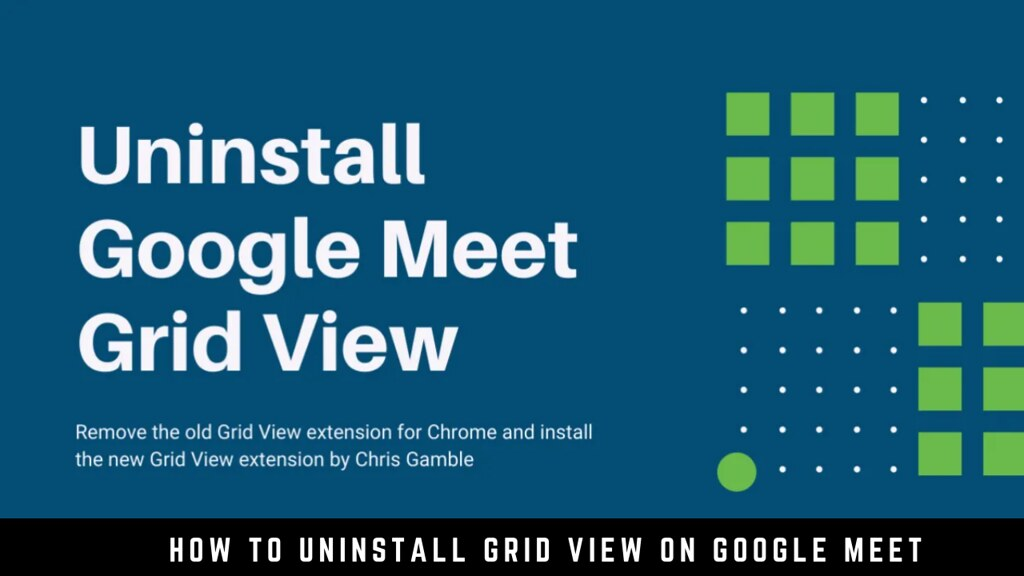 How to Uninstall Grid View on Google Meet