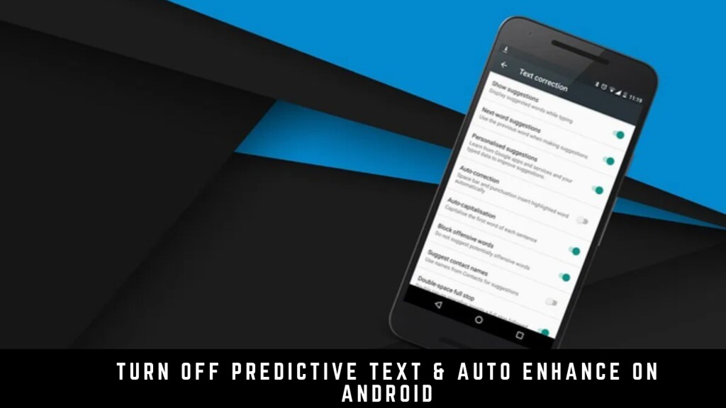 How to Turn Off Predictive Text & Auto Enhance on Android