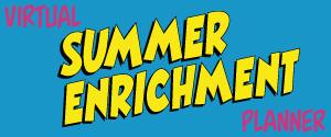 Virtual Summer Enrichment Planner