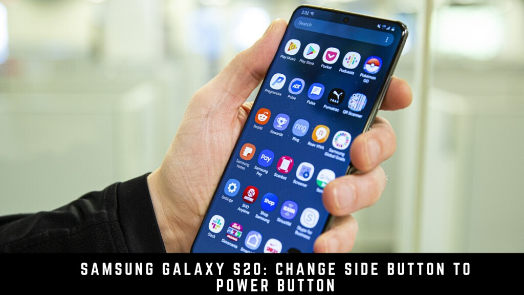 Samsung Galaxy S20: Change Side Button to Power Button