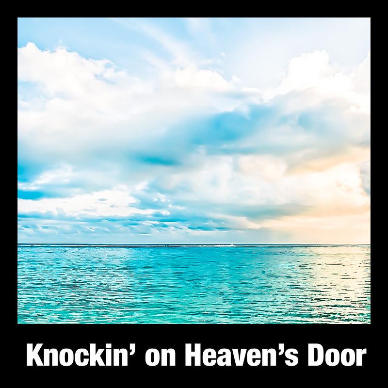 Knock'n on the Heven's Door