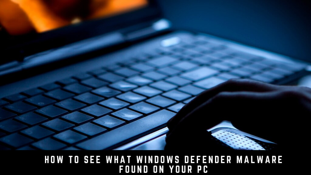 How To See What Windows Defender Malware Found on Your PC