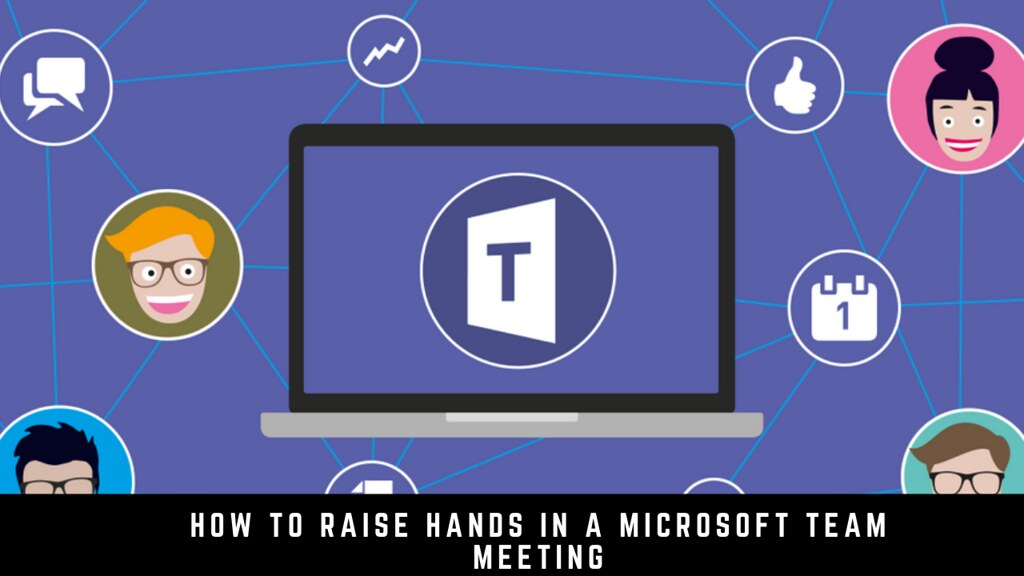 How to Raise Hands in a Microsoft Team Meeting