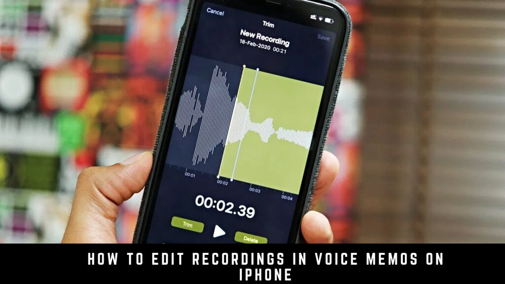 How to Edit Recordings in Voice Memos on iPhone