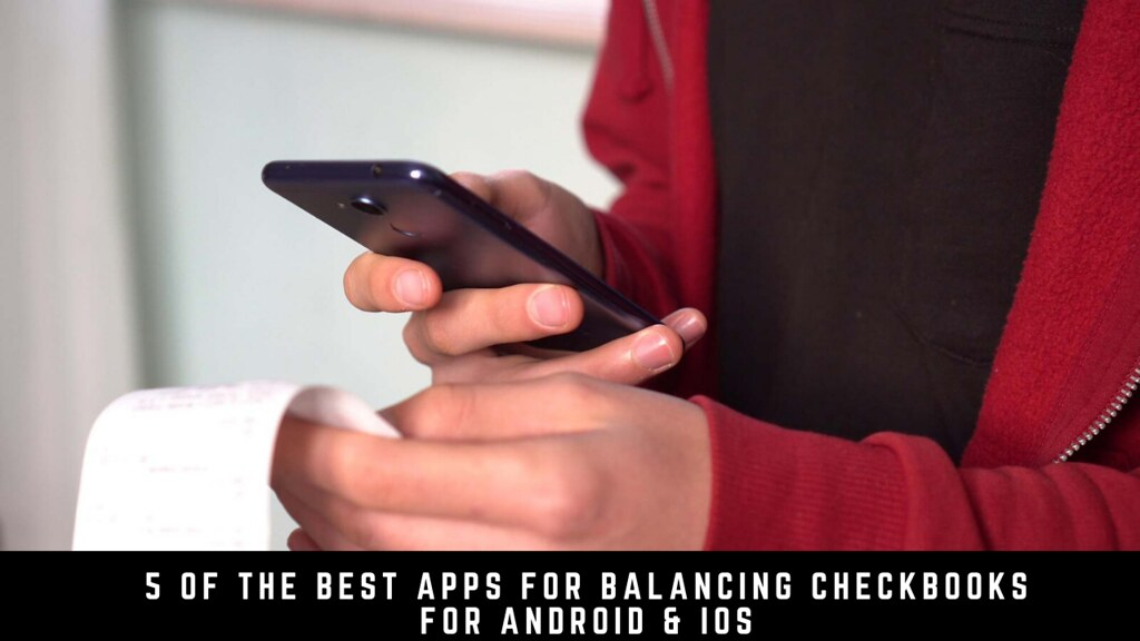 5 Of The Best Apps For Balancing Checkbooks For Android & iOS