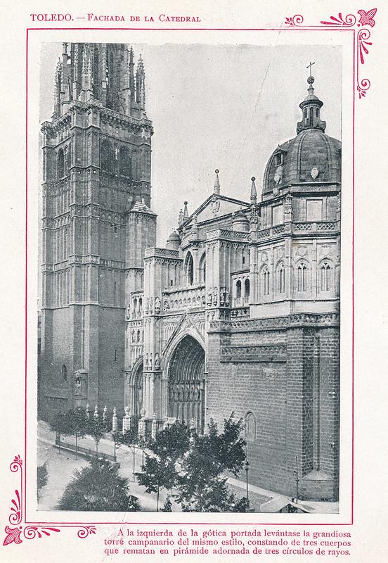 """Catedral de Toledo  hacia 1910. Publicada en """"Portfolio Fotográfico de España (cuaderno nº 3)"""" por Alberto Martín a iniciativa de Ceferino Rocafort"""