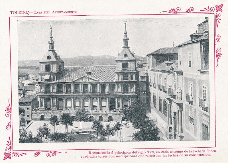 """Ayuntamiento de Toledo  hacia 1910. Publicada en """"Portfolio Fotográfico de España (cuaderno nº 3)"""" por Alberto Martín a iniciativa de Ceferino Rocafort"""