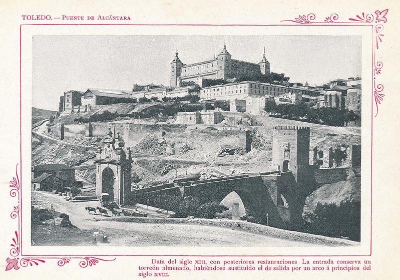 """Puente de Alcántara y Alcázar de Toledo  hacia 1910. Publicada en """"Portfolio Fotográfico de España (cuaderno nº 3)"""" por Alberto Martín a iniciativa de Ceferino Rocafort"""