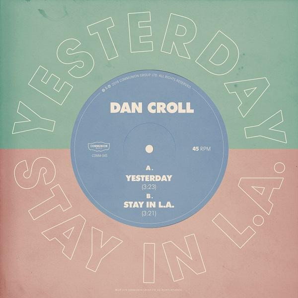 Dan Croll - Yesterday - Stay In L.A.