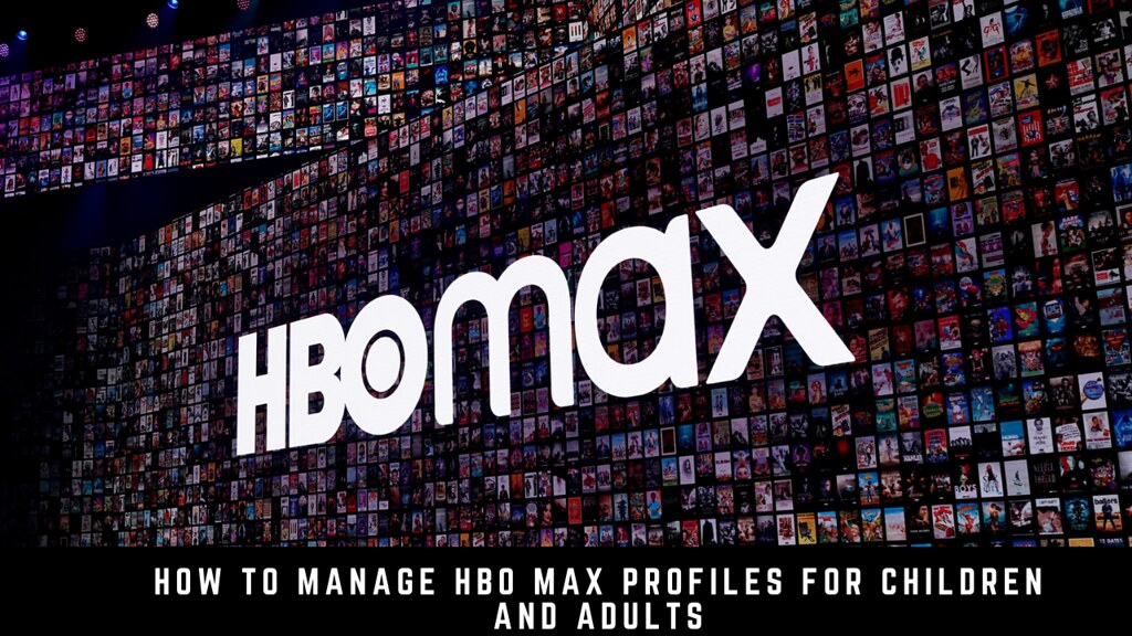 How to Manage HBO Max Profiles for Children and Adults