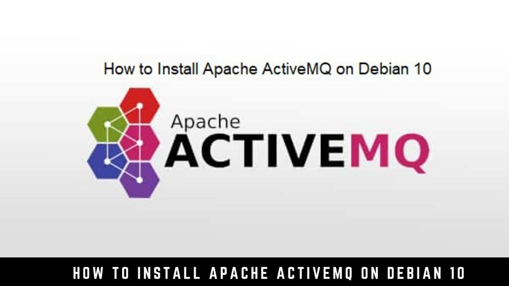 How to Install Apache ActiveMQ on Debian 10