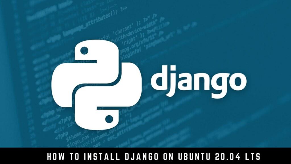 How to Install Django on Ubuntu 20.04 LTS