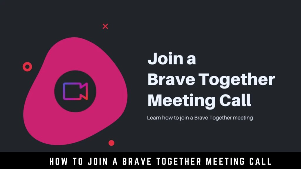 How to Join a Brave Together Meeting Call