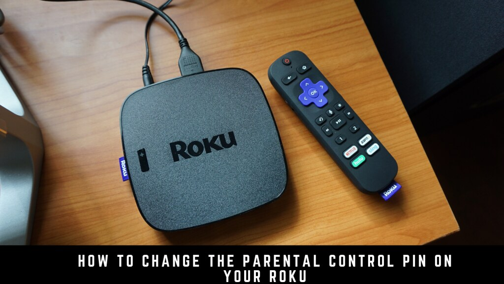 How to Change the Parental Control PIN on your Roku