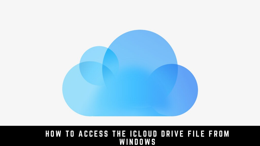 How to Access the iCloud Drive File from Windows