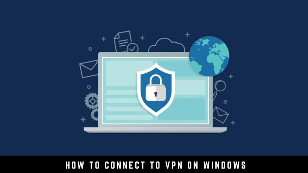 How to connect to VPN on Windows