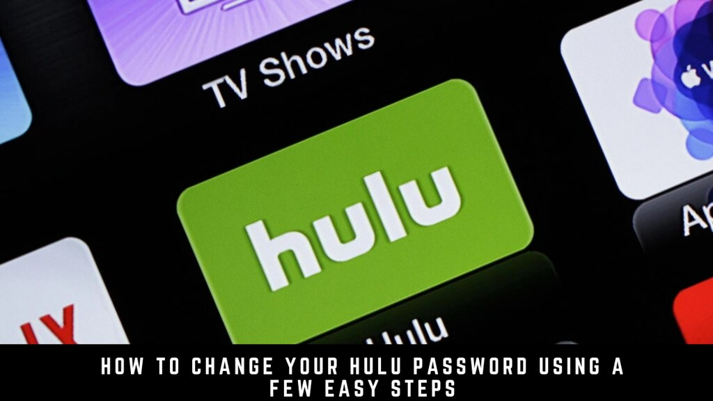 How to change your Hulu password using a few easy steps