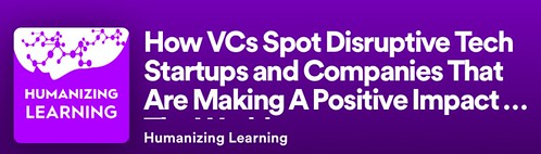 PODCAST - How VCs spot disruptive tech startups that are making a positive impact