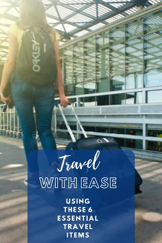 Travel With Ease Using These 6 Essential Travel Items