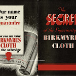 Tue, 2020-06-02 17:29 - The centre pages of a small booklet extolling the virtues of 'Birkmyre's Cloth', a heavyweight waterproof cloth used for tarpaulins, coverings, tents, sheets and coverings. The booklet, not dated, feels to be about c1935 as it mentions 'over 50 years of experience' and that ties it in nicely with the dates of the start of production of this 'named' cloth.  The name of Birkmyre and the family association with both Gourock and the Gourock Ropeworks company, who made the fabrics, actually goes back to the eighteenth century when Henry Birkmyre started employment as a canvas weaver in the town. The association with the manufacturing of sailclothes, ropes and associated textiles meant the family, in time, came to dominate the Company - and given the importance of towns such as Gourock on the River Clyde to the rapidly growing and expanding shipping industries the company prospered. 'Birkmyre's Cloth' was apparently rendered 'waterproof' by treatment of the threads, either cotton or flax, themselves during the weaving of the tarpaulin cloth rather than after production. The booklet describes the various weights and grades produced and the numerous uses it could be put to.   I hadn't realised until I looked further at the company that they had a long association with David Dale's world famous New Lanark Mills as in 1881 they acquired the lease of the mills for weaving and this is where, I suspect, the cloth was produced for the next 65 years. The company appears to have been acquired by British Ropes in 1970 and it appears to have vanished after that.