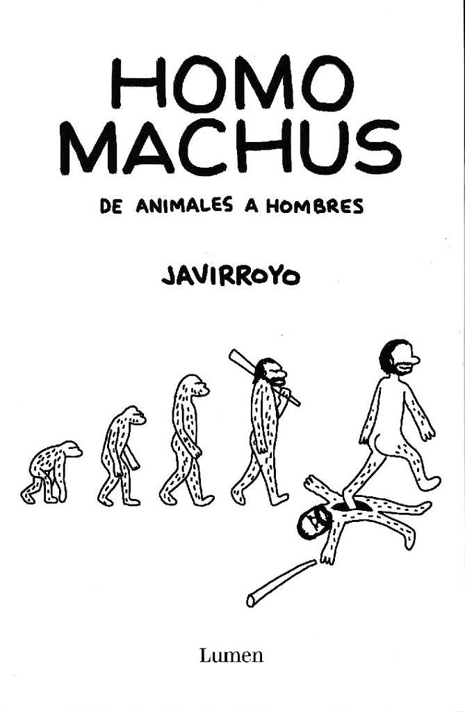 HOMO MACHUS. DE ANIMALES A HOMBRES.