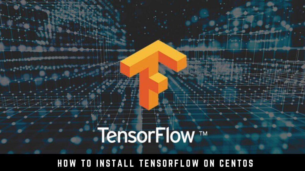 How to Install TensorFlow on CentOS