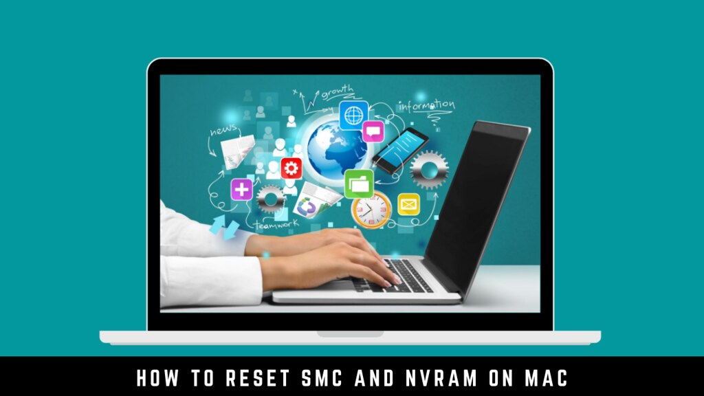 How to Reset SMC and NVRAM on Mac