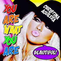 Christina Aguilera    You Are What You Are (Beautiful)