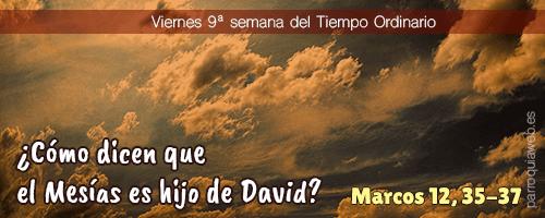 ¿Cómo dicen que el Mesías es hijo de David?