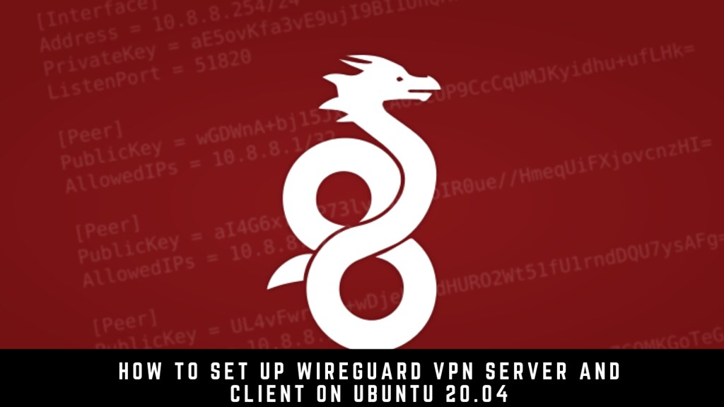 How to Set Up WireGuard VPN Server and Client on Ubuntu 20.04