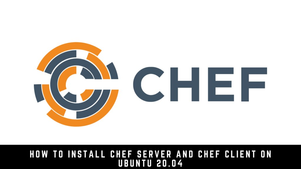 How to install Chef Server and Chef Client on Ubuntu 20.04