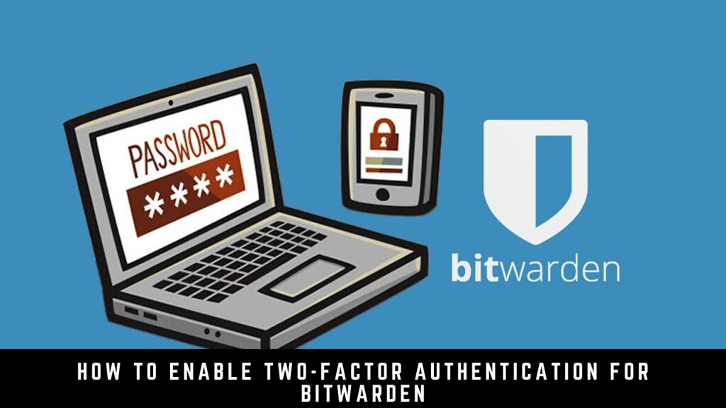 How to enable two-factor authentication for Bitwarden